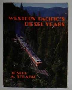 Railroad Book: Western Pacific's Diesel Years - Joseph A. Strapac