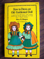 How to Dress an Old Fashioned Doll PB 1973 Mary Morgan Patterns & Illustrations