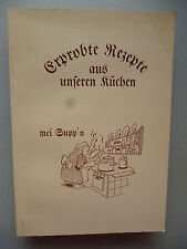Erprobte Rezepte aus unseren Küchen mei Supp'n Kochbuch Kochrezepte 1989 München