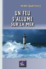 Un feu s'allume sur la mer (roman) - Henri Queffélec