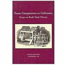 From Compositors to Collectors: Essays on Book-Trade History by eds. John Hinks