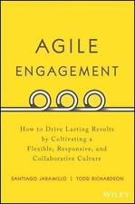 Agile Engagement : How to Drive Lasting Results by Cultivating a Flexible,...