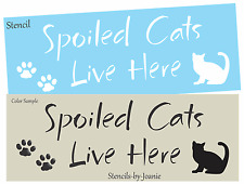 Pet Stencil Spoiled Cats Live Here Paw Print Animal Rescue Home Kennel Art Signs
