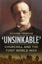 'Unsinkable': Churchill and the First World War, Freeman, Richard, Good, Hardcov