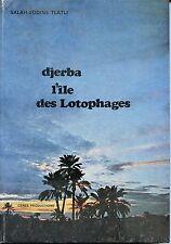 DJERBA L'ÎLE DES LOTOPHAGES - Salah-Eddine Tlatli 1967 - Tunisie