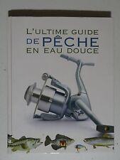 L'ultime guide de pêche en eau douce, les publications Modus Vivendi inc. 2010