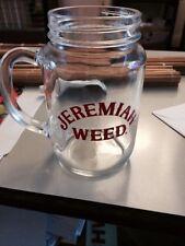 Brand New Jeremiah Weed Jam Jar Glass/mug Cool!! Summer Drinkin !!great quality!