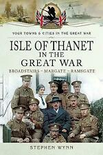 Isle of Thanet in the Great War by Stephen Wynn - 9781473834057 - BRAND NEW