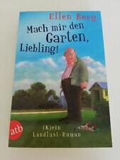 Mach mir den Garten, Liebling! von Ellen Berg (2015, Taschenbuch)
