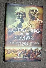 GLADSTONE, GORDON AND THE SUDAN WARS BY FERGUS NICOLL