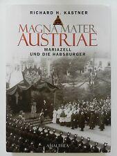 Magna Mater Austriae Richard Kastner Mariazell und die Habsburger Amalthea