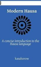 Kasahorow Language Guides: Modern Hausa : A Concise Introduction to the Hausa...