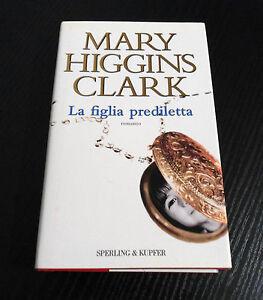 La figlia prediletta - Mary Higgins Clark - 1° Ed. Narrativa Sperling & Kupfer -