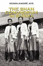 The Shan Conundrum in Burma (Paperback or Softback)