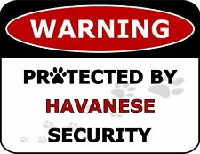 Warning Protected by Havanese Security Dog Sign Sp1825