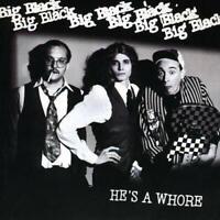 Big Black - He's A Whore [7 VINYL]