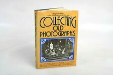 Haller, Margaret Collecting Old Photographs 1st Edition 1st Printing