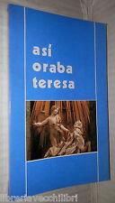 ASI ORABA TERESA Por Tomas Alvarez Editorial Monte Carmelo 1980 Religione di e