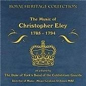 The Music Of Christopher Ely 1785 - 1794, Band Of Coldstream Guards CD   5035816