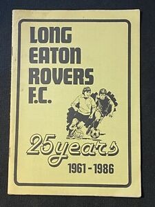 LONG EATON ROVERS FC - 25 YEARS 1961-1986 - GOOD CONDITION