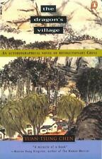 The Dragon's Village: An Autobiographical Novel of Revolutionary China