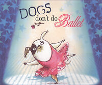 Dogs don't do ballet by Anna Kemp (Paperback) Expertly Refurbished Product