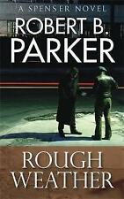 Rough Weather (A Spenser Mystery), By B. Parker, Robert,in Used but Acceptable c