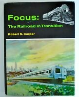 "Vintage ""Focus: The Railroad in Transition"" by Robert S. Carper 1971"