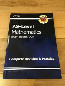 CGP Mathematics AS Level OCR Complete Revision and Practice Guide