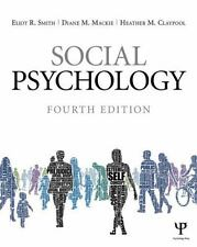 SOCIAL PSYCHOLOGY - SMITH, ELIOT R./ MACKIE, DIANE M./ CLAYPOOL, HEATHER M. - NE