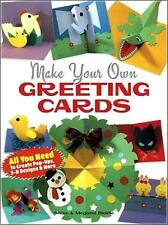 MAKE YOUR OWN GREETING CARDS ~ ALL YOU NEED TO CREATE POP-UPS, 3D DESIGNS & MORE
