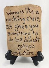 """Rocking Chair"" WORRY Inspirational DESKTOP Ceramic PLAQUE w Easel made_of_clay"