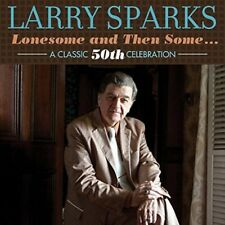 Larry Sparks - Lonesome & Then Some-Classic 50th [New CD]