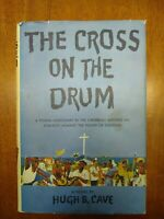The Cross On The Drum by Hugh B. Cave (1959 Hardcover) Vintage Book Club Edition