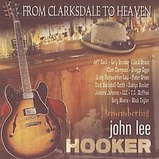 From Clarksdale to Heaven Remembering John Lee Hooker Various Artists Booker T.