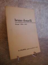 BRUNO DONZELLI DISEGNI 1964-67 CATALOGO N.10 LA COLONNA GALLERIA COMO 1967