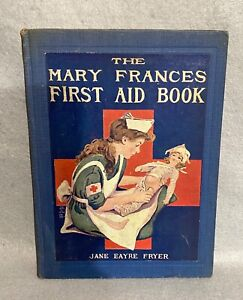 The Mary Frances First Aid Book 1916