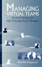 Managing Virtual Teams: Practical Techniques for High-Technology Project Manager
