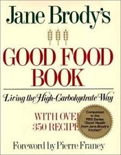 Jane Brody's Good Food Book: Living the High Carbohydrate Way, Jane E. Brody, Go