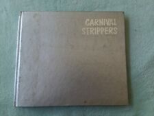 CARNIVAL STRIPPERS Susan Meiselas 1st Edition 1st Printing Hardcover 1976