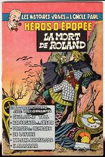 Oncle Paul. Héros d'épopée. Mort de Roland. 1954