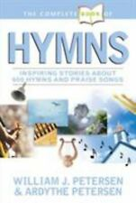 The Complete Book of Hymns: Inspiring Stories about 600 Hymns and Praise Songs (