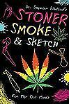 STONER SMOKE & SKETCH - SEYMOUR KINDBUD (HARDCOVER) NEW