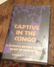 Captive in the Congo HOYT Consul's Return to the Heart of Darkness 2000 SIGNED