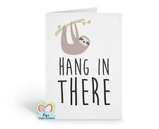 hang in there, be strong, motivational card, tough times, hard times, keep going