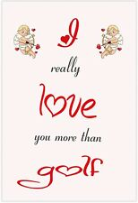 Cupid Valentines Day Anniversary Card - I Really Love You More Than Golf