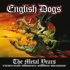 The Metal Years 0803341430181 English Dogs