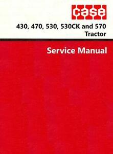 Case 430, 470, 530, 570, 530CK Tractor Service Repair Manual