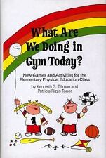 What Are We Doing in Gym Today? : New Games and Activities for the Elementary