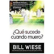Que sucede cuando muero?: Historias reales sobre la vida despues de la muerte y